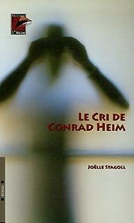 Le cri de Conrad Heim : roman, Stagoll, Joëlle