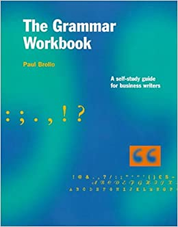The Grammar Workbook: Self-help Guide for Business Writers