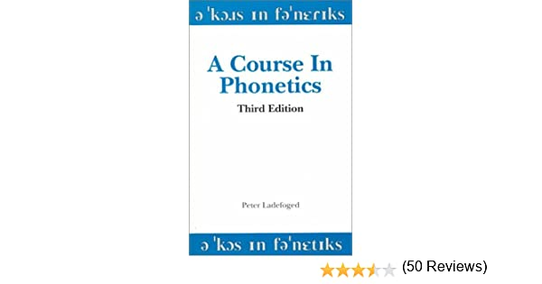 A course in phonetics peter ladefoged 9780155001732 amazon a course in phonetics peter ladefoged 9780155001732 amazon books fandeluxe Gallery