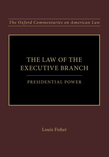 The Law of the Executive Branch,Presidential Power