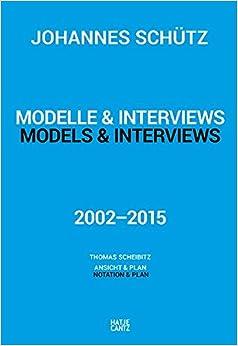 Johannes Schütz: Models & Interviews