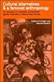 img - for Cultural Alternatives and a Feminist Anthropology: An Analysis of Culturally Constructed Gender Interests in Papua New Guinea book / textbook / text book