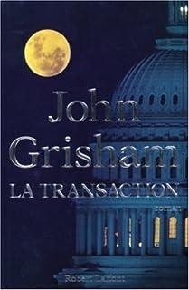 La transaction : roman, Grisham, John