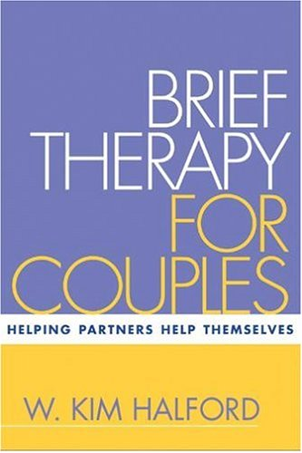 Brief Therapy for Couples: Helping Partners Help Themselves (Treatment Manuals for Practitioners)