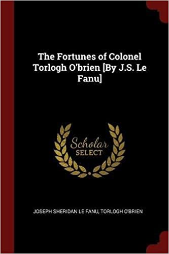 Book The Fortunes of Colonel Torlogh O'brien [By J.S. Le Fanu]