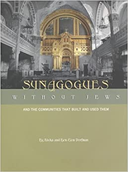Synagogues Without Jews: And the Communities That Built Them