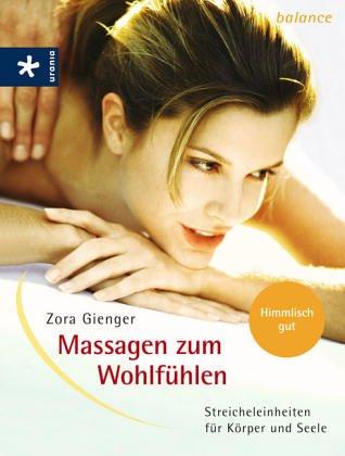 Massagen zum Wohlfühlen: Streicheleinheiten für Körper und Seele