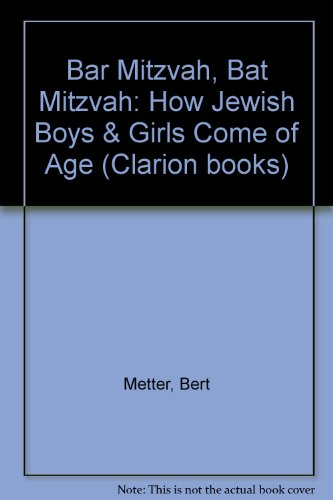 Bar Mitzvah, Bat Mitzvah: How Jewish Boys and Girls Come of Age (Clarion books)