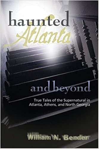 Book Haunted Atlanta and Beyond: Ghost Stories from Atlanta, Athens, and North Georgia