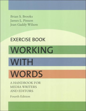 Working With Words: A Handbook for Media Writers and Editors : Exercise Book