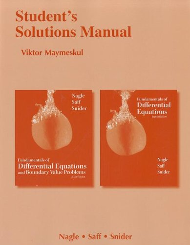 Student's Solutions Manual for Fundamentals of Differential Equations 8e and Fundamentals of Differential Equations and Boundary Value Problems 6e