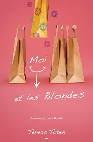 Moi et les Blondes (French Edition)