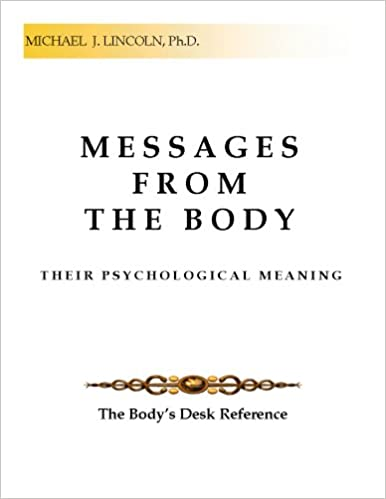 Your Body Speaks Your Mind Decoding the Emotional Psychological and Spiritual Messages That Underlie Illness
