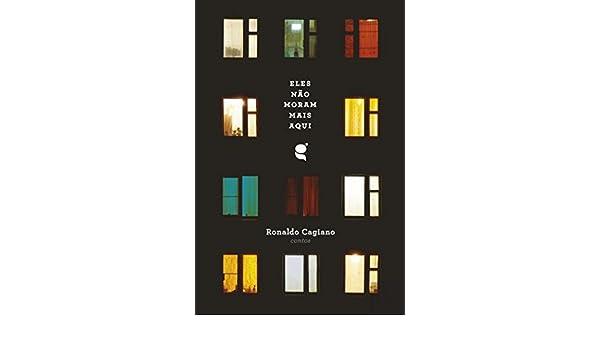 Eles Não Moram Mais Aqui (Portuguese Edition): Ronaldo Cagiano: 9789899993471: Amazon.com: Books