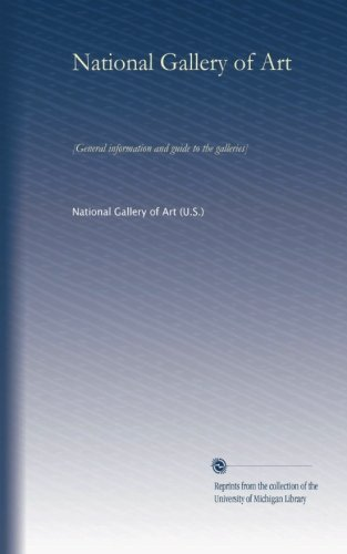 National Gallery of Art (1965): [General information and guide to the galleries] (Volume 3) pdf epub