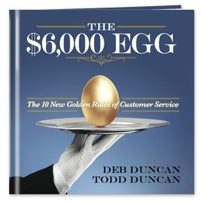 The $6,000 Egg: The 10 New Golden Rules of Customer (Columbia Egg)