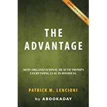 The Advantage: by Patrick M. Lencioni | Includes Analysis of The Advantage