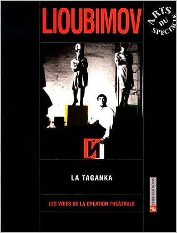 Livre Les Voies de la création théâtrale, numéro 20 : Iouri Lioubimov, La Taganka pdf epub