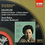Great Recordings Of The Century - Janet Baker Sings Mahler: kindertotenlieder / 5 Ruckertlieder / Lieder Eines Fahrenden Gesellen