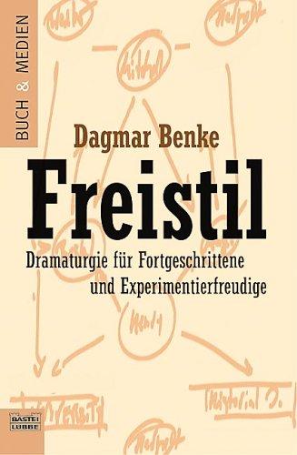 Freistil. Dramaturgie für Fortgeschrittene und Experimentierfreudige