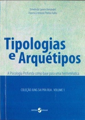 Tipologias e Arquétipos: a Psicologia Profunda Como Base Para uma Hermenêutica