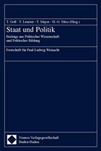 staat-und-politik-beitrge-aus-politischer-wissenschaft-und-politischer-bildung-festschrift-fr-paul-ludwig-weinacht-zum-65-geburtstag
