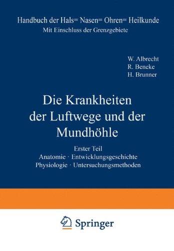 Anatomie. Entwicklungsgeschichte. Physiologie. Untersuchungsmethoden (Handbuch der Hals-, Nasen-, Ohrenheilkunde mit Einschluß der Grenzgebiete) (German Edition)