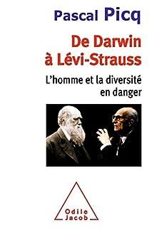 De Darwin à Lévi-Strauss : l'homme et la diversité en danger, Picq, Pascal