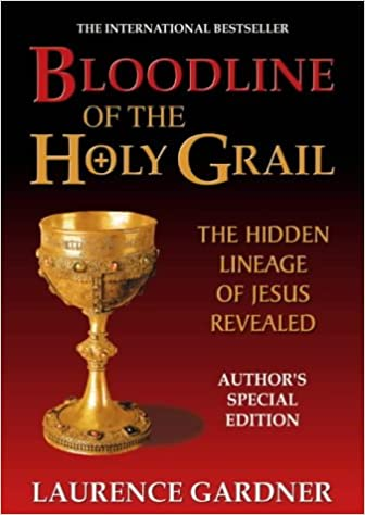 Bloodline of the Holy Grail: The Hidden Lineage of Jesus Revealed ...