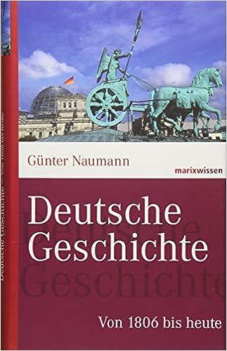 Deutsche Geschichte Von 1806 Bis Heute Marixwissen Amazonde