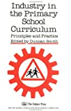 Industry in the Primary School Curriculum, Duncan Smith, 185000336X