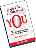 img - for Explore the Undiscovered You: 3 Paths to Self-discovery & Empowerment book / textbook / text book