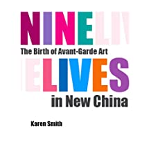 Nine Lives: The Birth of Avant-Garde in New China