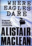 Where Eagles Dare by Maclean Alistair (4-May-2004) Paperback