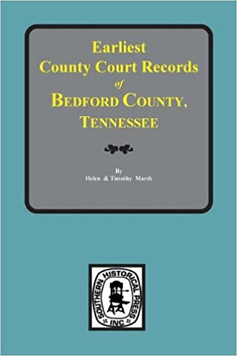 Bedford County, TN , Earliest County Court Records of: Helen Marsh