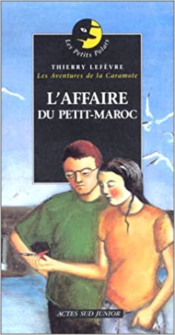 L Affaire Du Petit Maroc French Edition 9782742733538 Amazon Com