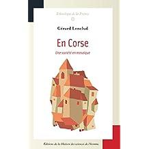 En Corse: Une société en mosaïque (Ethnologie de la France)