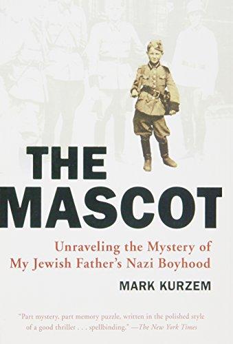 Mascot (The Mascot: Unraveling the Mystery of My Jewish Father's Nazi Boyhood)