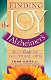 002: Finding the Joy in Alzheimer's: When Tears Are Dried with Laughter (Finding the Joy in Alzheimer'S, 2)