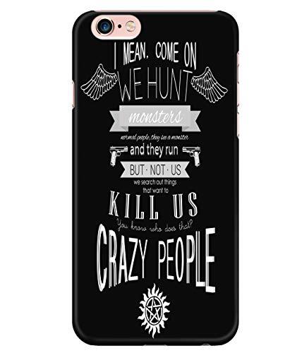 iPhone 6 Plus/6s Plus Case, I Mean Come On We Hunt Monsters Case for Apple iPhone 6 Plus/6s Plus, Supernatural Winchester iPhone Case (iPhone 6 Plus/6s Plus Case - Black)