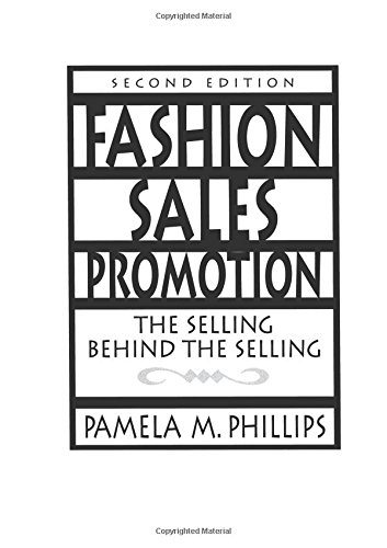 Fashion Sales Promotion: The Selling Behind the Selling (2nd Edition)