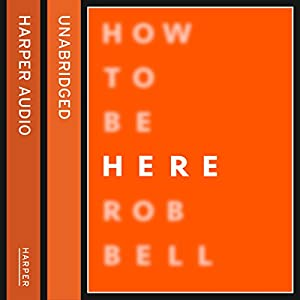 How to Be Here Hörbuch
