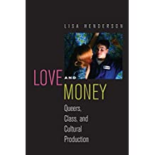 Love and Money: Queers, Class, and Cultural Production