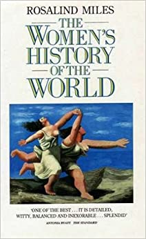 The Women's History of the World by Rosalind Miles (1989-04-02)