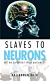 Slaves to Neurons, Kaliannan Raju, 1477287124