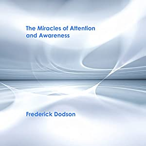 The Miracles of Attention and Awareness Audiobook
