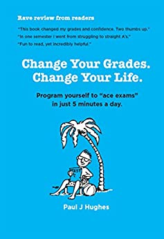 Book cover image for Change Your Grades, Change Your Life