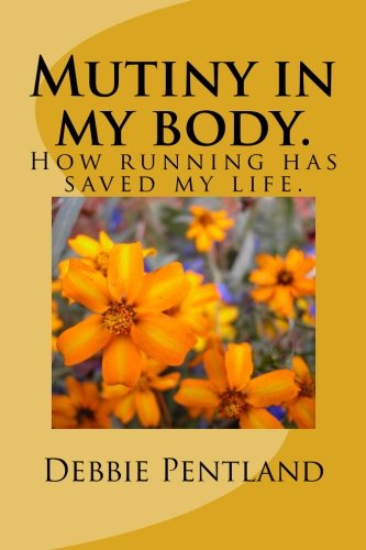 Download Mutiny in my body.: How running has saved my life. ebook