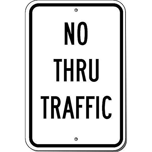 Traffic Sign Posters - No Thru Traffic Funny Decorative Yard Signs for Outdoors Home Metal Aluminum Wall Sign Safety Sign Aluminum Metal Tin Sign Plate