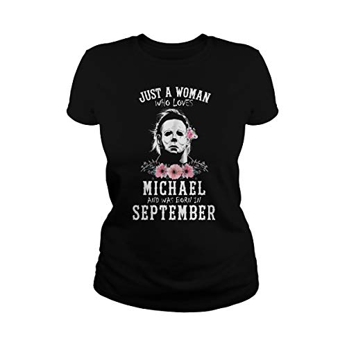 Women's Just a Woman Who Loves Michael and was Born in September T-Shirt (M, Black)